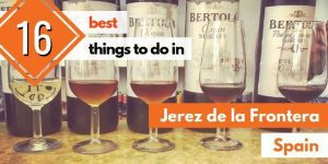 16 Best Things to Do in Jerez de la Frontera (Spain)