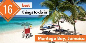 16 Best Things to Do in Montego Bay (Jamaica, Caribbean)